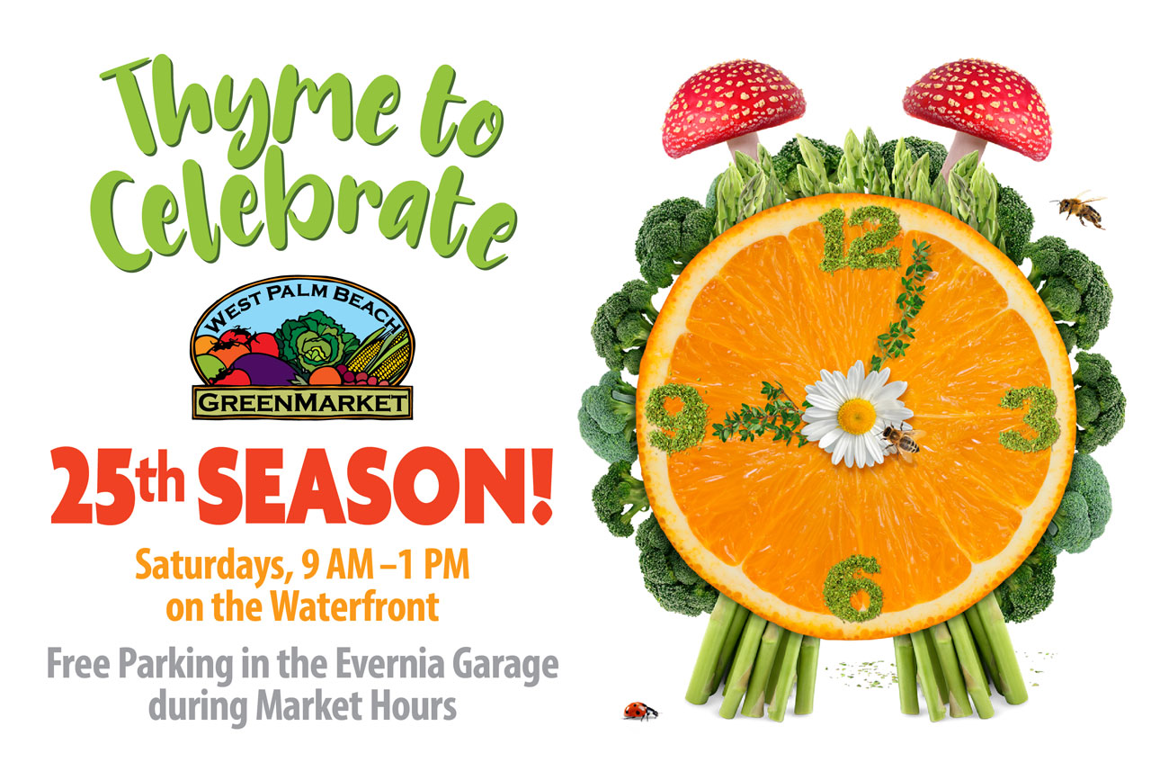 Thyme to celebrate the west palm beach green market 25th season. Saturdays 9 a.m. to 1 p.m. on the waterfront. Free parking in the evernia garage during market hours.