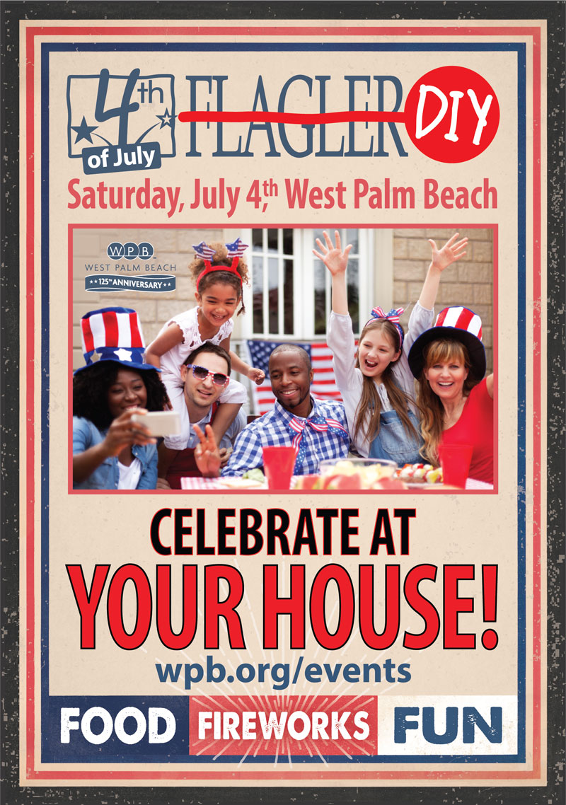 Graphic with family celebrating. 4th of July DIY, Saturday, July 4th West Palm Beach. Celebrate at your house. wpb.org/events. Food. Fireworks. Fun